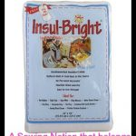 6 Things You NEED to know about Insul-Bright Insulated Batting!