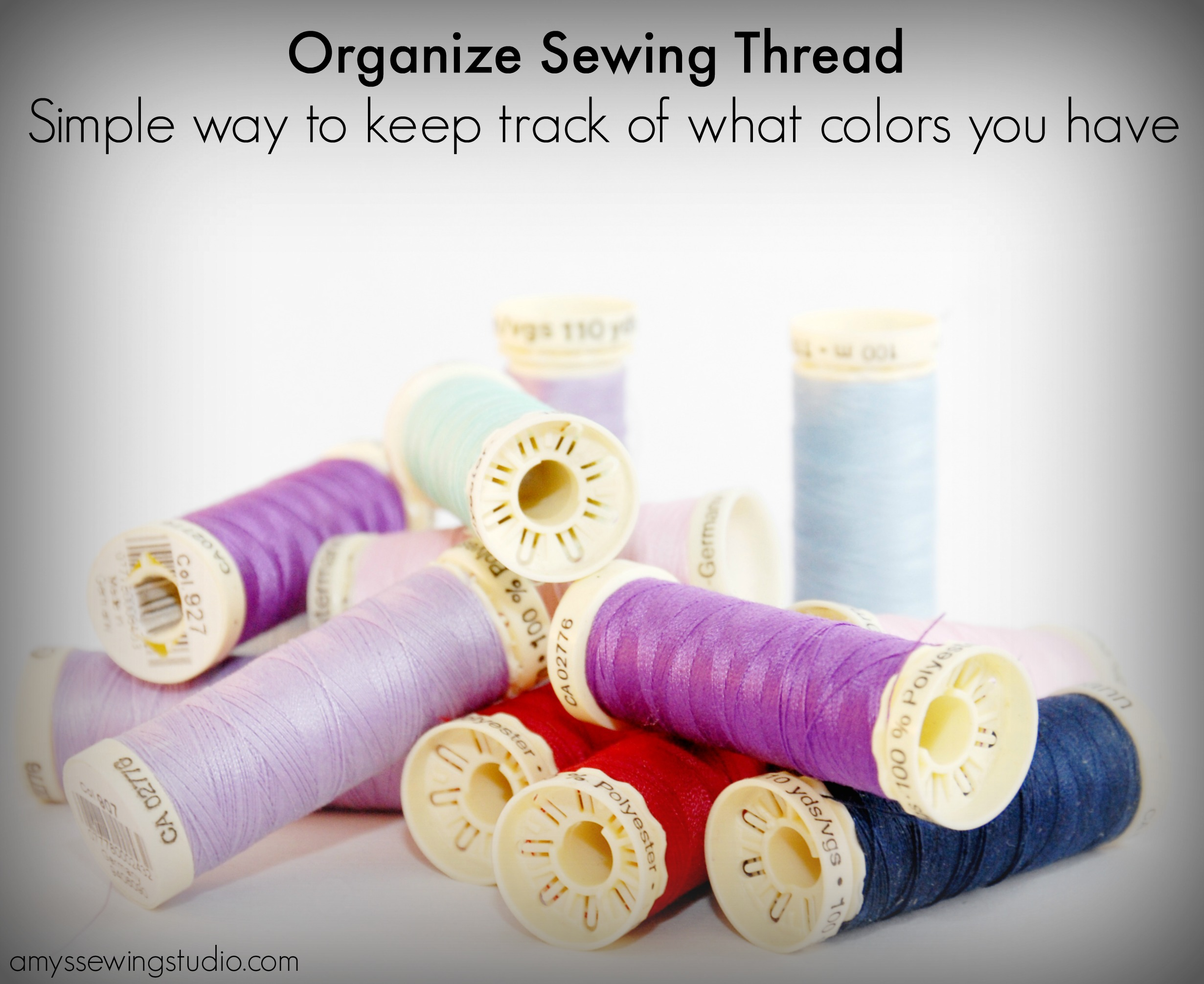 Organize Sewing Thread A Simple Way To Keep Track Of What Colors You Have