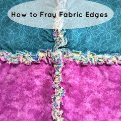 How to Creatively Fray Fabric Edges