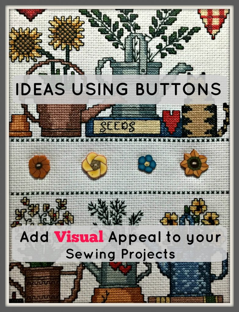 Ideas Using Buttons. Ideas to add visual appeal to Sewing, Cross-stitch and Quilting with buttons.