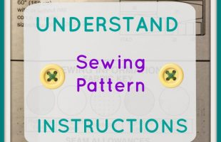 Learn the Details to Understand Sewing Pattern Instructions.