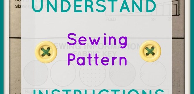 Understand Sewing Pattern Instructions before you start your project!