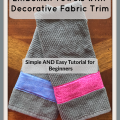 Embellish Towels with Decorative Fabric Trim! A tutorial for BEGINNERS