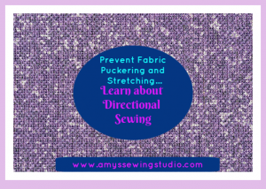 Sewing Beginners-Learn about Directional Stitching and Prevent Fabric Puckering and Stretching.