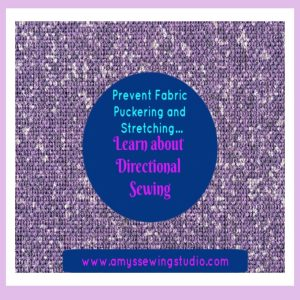 Sewing Beginners-Learn about Directional Stitching. Prevent Fabric Puckering and Stretching just by sewing in a certain direction! Read more...