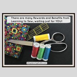 Benefits Of Sewing- There are MANY Rewards and Benefits from Learning to Sew, waiting just for you! Click this PIN to READ MORE...