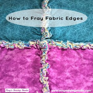 DIY Fray Fabric Edges. Making a quilt? Ley your seams show and learn DIY Fray Fabric Edges! Give those seams texture with this easy seam finish!