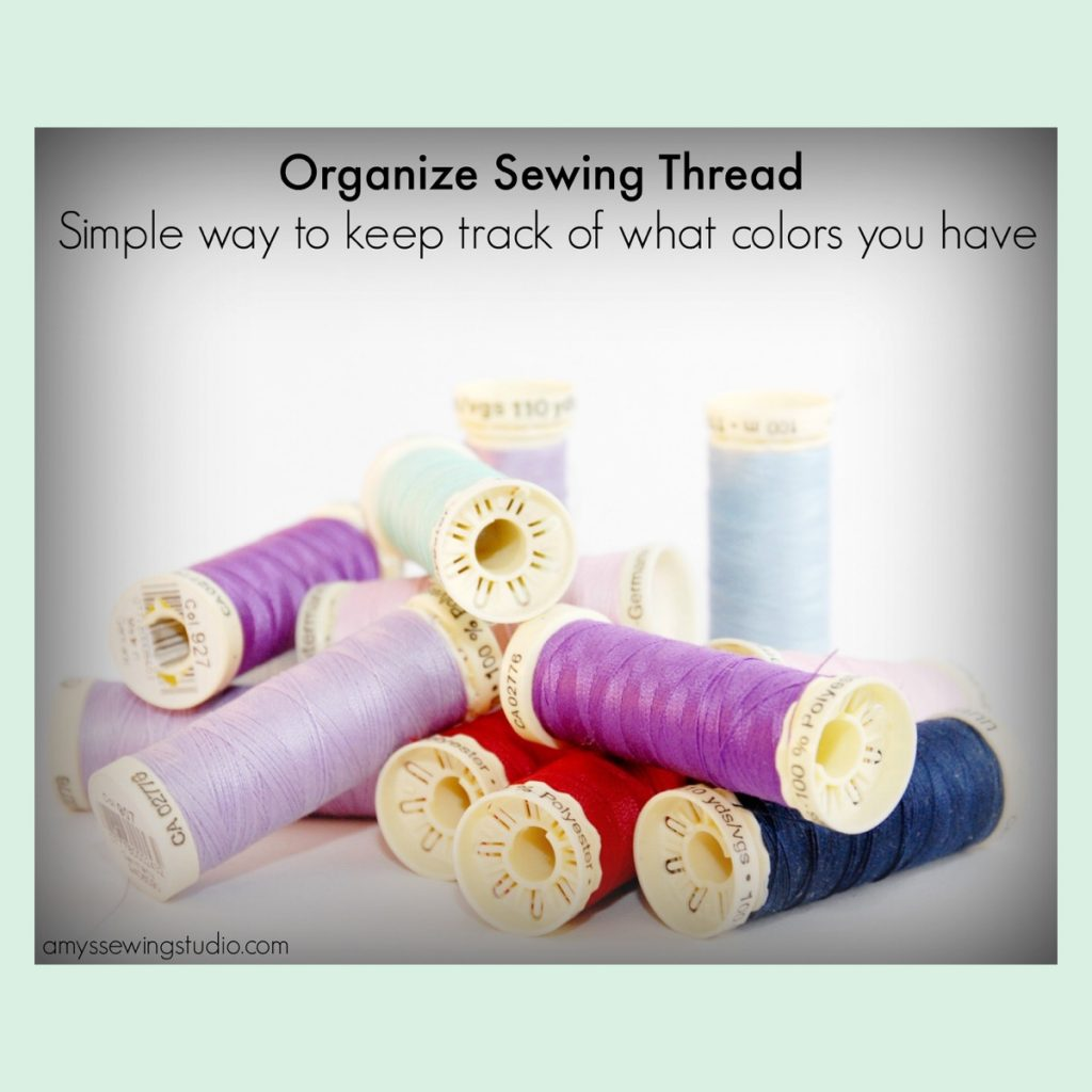 Organize Sewing Thread: Simple way to keep track of what colors you have-Organize by Brand and Color number