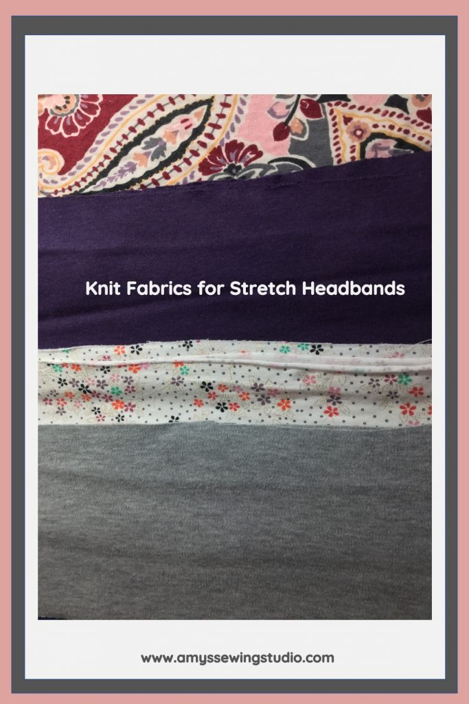 Stretch Knit Fabrics work great for making simple headbands. These headbands have two layers of knit fabrics. You can choose patterned or solid fabrics or one of each!