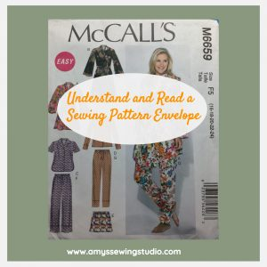 Learn how to read a sewing pattern envelope front and back. Understanding pattern basics for Sewing Beginners.